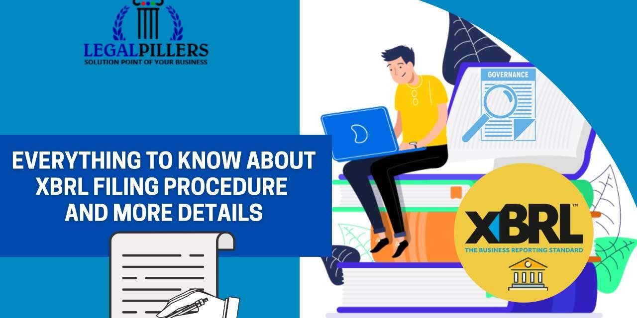 Everything to know about XBRL Filing Procedure and more details