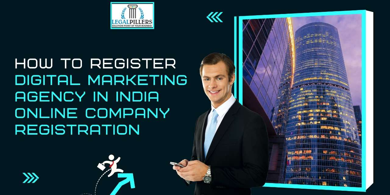 How to Register Digital Marketing Agency in India: Online Company Registration